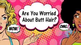 Two Women Worried About Their Butt Hair